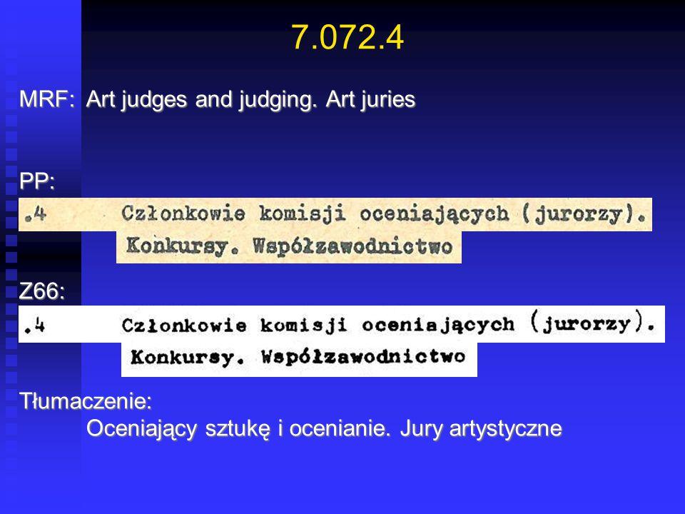 7.072.4 MRF:Art judges and judging. Art juries PP:Z66:Tłumaczenie: Oceniający sztukę i ocenianie. Jury artystyczne