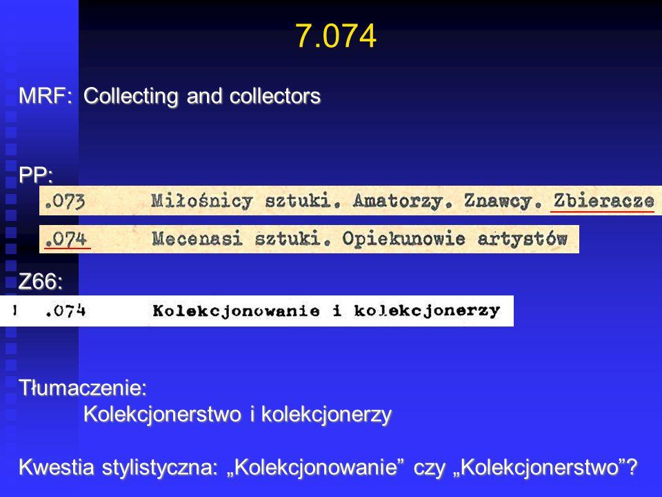 """7.074 MRF:Collecting and collectors PP:Z66:Tłumaczenie: Kolekcjonerstwo i kolekcjonerzy Kwestia stylistyczna: """"Kolekcjonowanie"""" czy """"Kolekcjonerstwo""""?"""