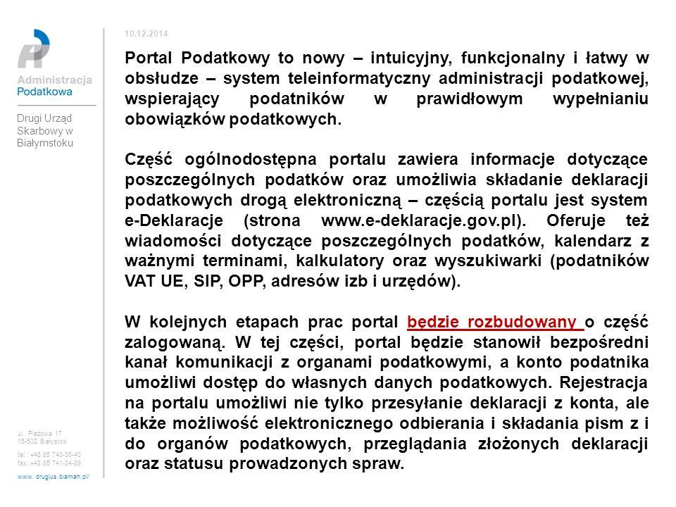 ul. Plażowa 17 15-502 Białystok tel.: +48 85 743-36-40 fax :+48 85 741-34-89 www. drugius.biaman.pl/ 10.12.2014 Drugi Urząd Skarbowy w Białymstoku Por