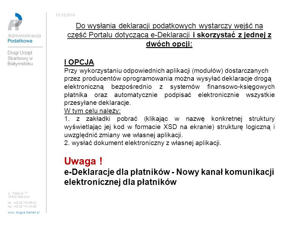 ul. Plażowa 17 15-502 Białystok tel.: +48 85 743-36-40 fax :+48 85 741-34-89 www. drugius.biaman.pl/ 10.12.2014 Drugi Urząd Skarbowy w Białymstoku Do