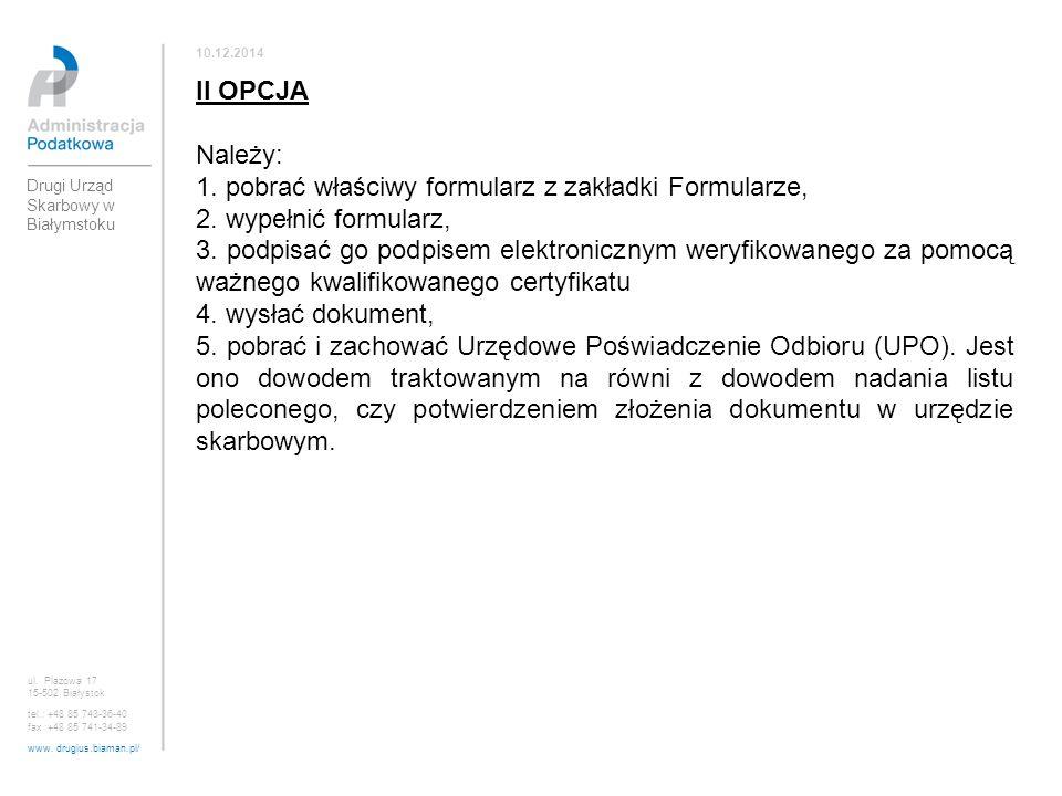 ul. Plażowa 17 15-502 Białystok tel.: +48 85 743-36-40 fax :+48 85 741-34-89 www. drugius.biaman.pl/ 10.12.2014 Drugi Urząd Skarbowy w Białymstoku II
