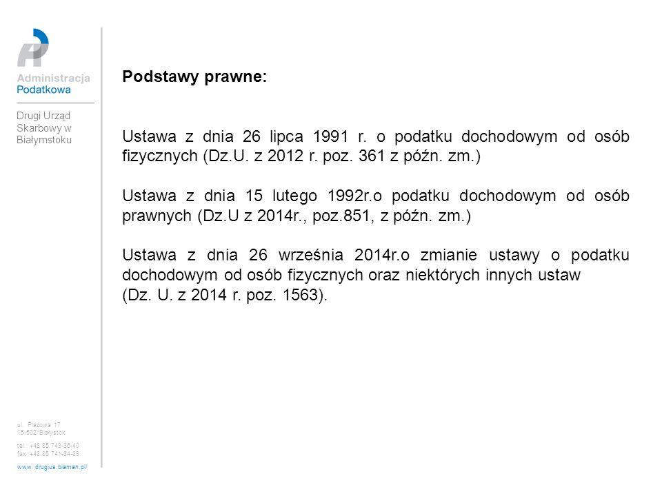 ul. Plażowa 17 15-502 Białystok tel.: +48 85 743-36-40 fax :+48 85 741-34-89 www. drugius.biaman.pl/ Drugi Urząd Skarbowy w Białymstoku Podstawy prawn