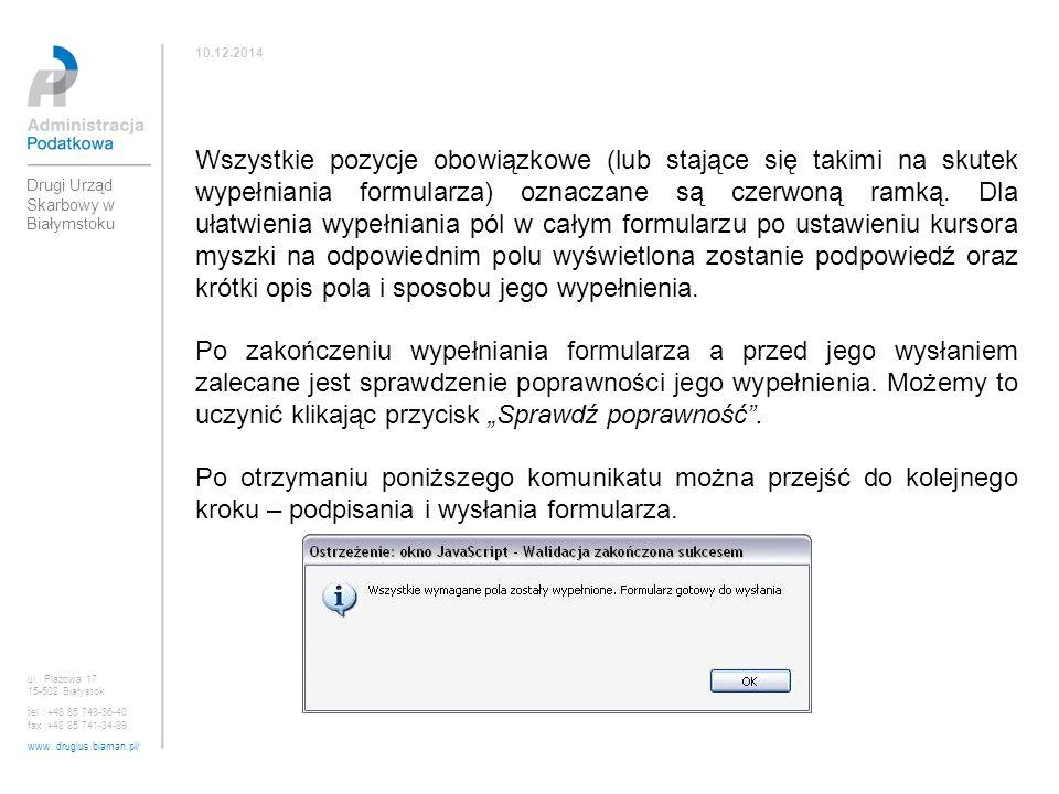 ul. Plażowa 17 15-502 Białystok tel.: +48 85 743-36-40 fax :+48 85 741-34-89 www. drugius.biaman.pl/ 10.12.2014 Drugi Urząd Skarbowy w Białymstoku Wsz
