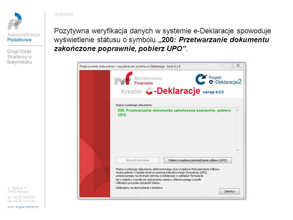 ul. Plażowa 17 15-502 Białystok tel.: +48 85 743-36-40 fax :+48 85 741-34-89 www. drugius.biaman.pl/ 10.12.2014 Drugi Urząd Skarbowy w Białymstoku Poz