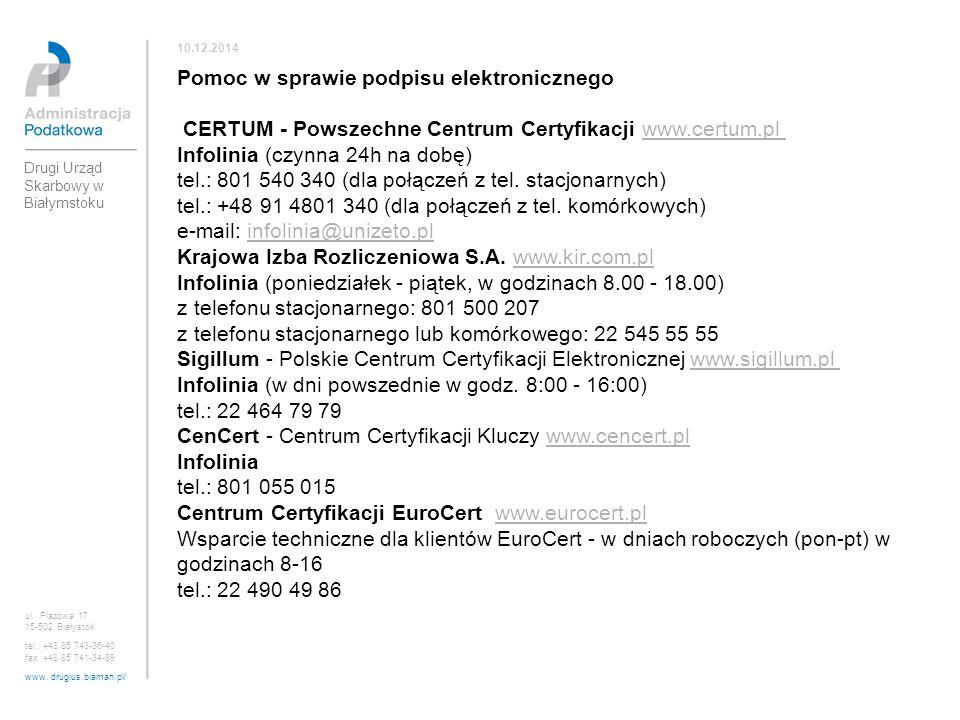 ul. Plażowa 17 15-502 Białystok tel.: +48 85 743-36-40 fax :+48 85 741-34-89 www. drugius.biaman.pl/ 10.12.2014 Drugi Urząd Skarbowy w Białymstoku Pom