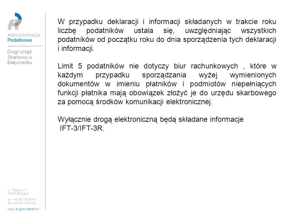 ul. Plażowa 17 15-502 Białystok tel.: +48 85 743-36-40 fax :+48 85 741-34-89 www. drugius.biaman.pl/ Drugi Urząd Skarbowy w Białymstoku W przypadku de