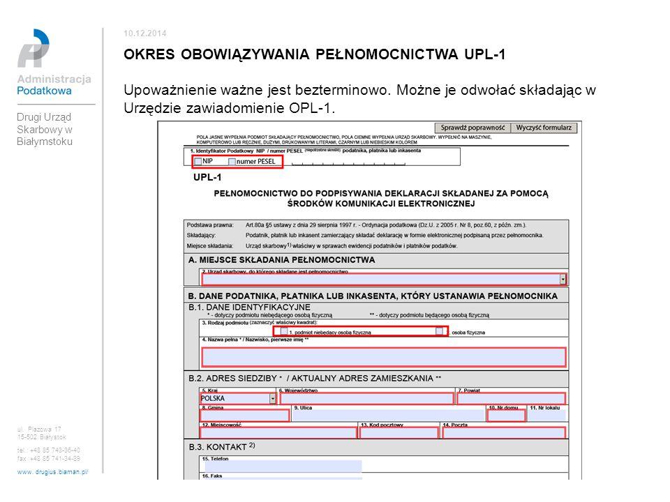 ul. Plażowa 17 15-502 Białystok tel.: +48 85 743-36-40 fax :+48 85 741-34-89 www. drugius.biaman.pl/ 10.12.2014 Drugi Urząd Skarbowy w Białymstoku OKR