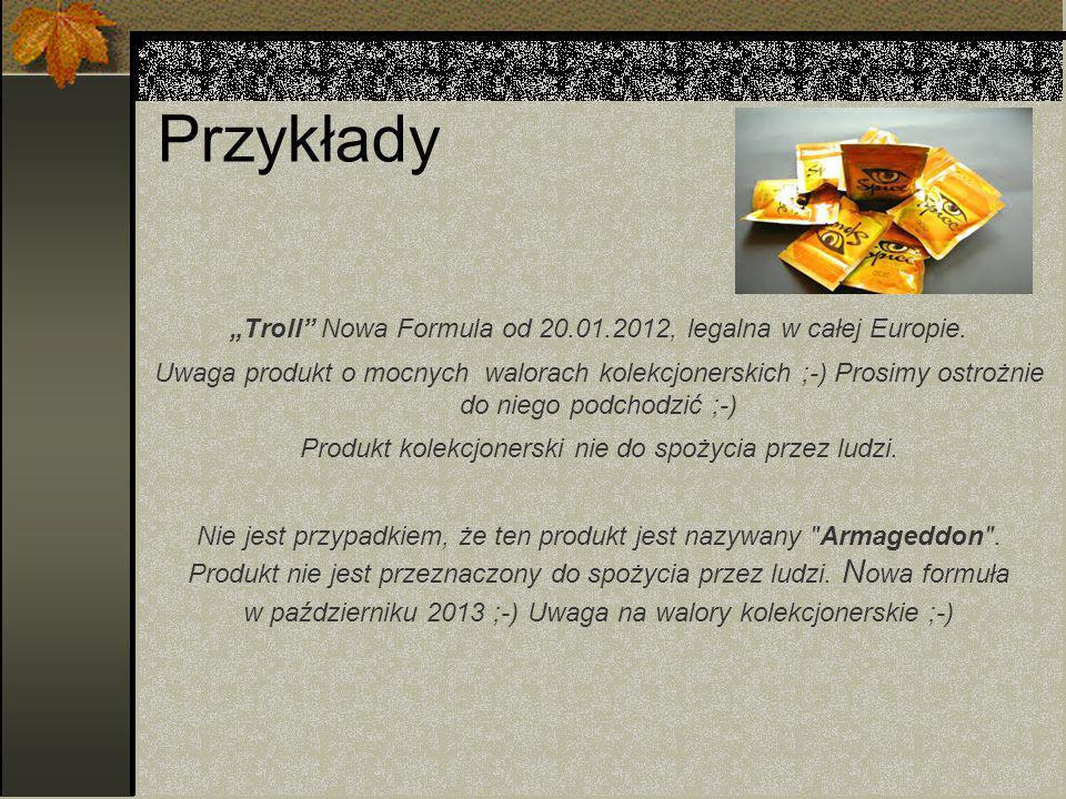 """Przykłady """"Troll Nowa Formula od 20.01.2012, legalna w całej Europie."""