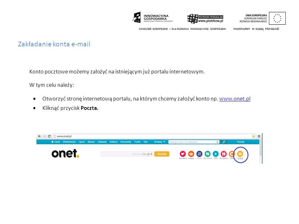 Zakładanie konta e-mail Konto pocztowe możemy założyć na istniejącym już portalu internetowym. W tym celu należy:  Otworzyć stronę internetową portal