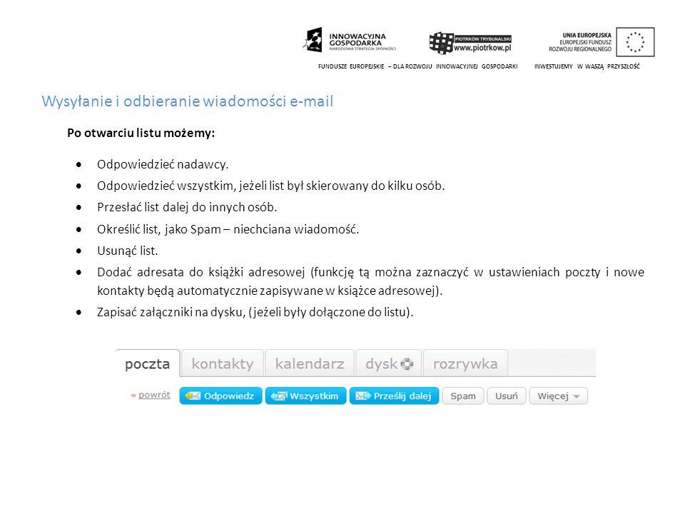 Wysyłanie i odbieranie wiadomości e-mail Po otwarciu listu możemy:  Odpowiedzieć nadawcy.  Odpowiedzieć wszystkim, jeżeli list był skierowany do kil