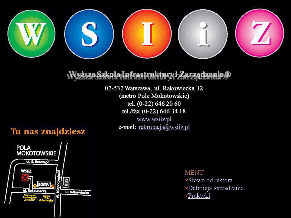 10/8/2005 12:29:04 AM Wyższa Szkoła Infrastruktury i Zarządzania ® Wyższa Szkoła Infrastruktury i Zarządzania ® 02-532 Warszawa, ul.