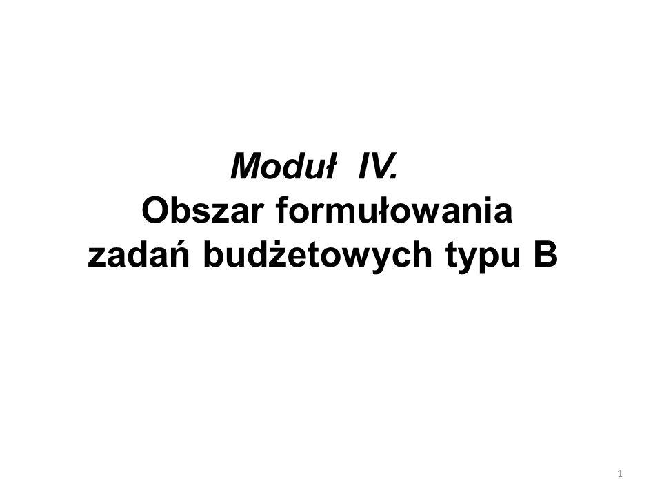 1 Moduł IV. Obszar formułowania zadań budżetowych typu B