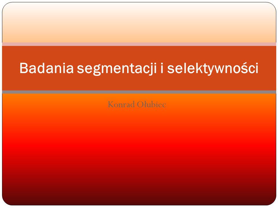 Konrad Ołubiec Badania segmentacji i selektywności