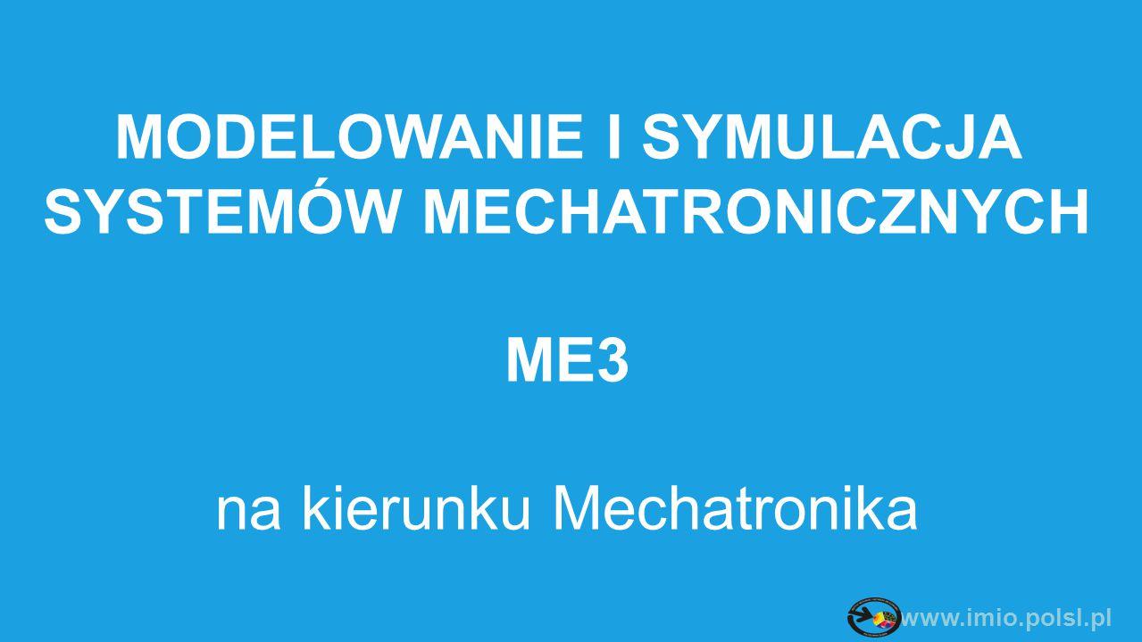 www.imio.polsl.pl Gruntowna wiedza z zakresu: - modelowania matematycznego - modelowania komputerowego - inżynierii biomedycznej i bioniki - metod sztucznej inteligencji - zagadnień odwrotnych - projektowania systemów mechatronicznych - dynamiki układów - programowania obiektowego - … ME3 – sylwetka absolwenta Projektowanie mechatroniczne Mikromechatronika i MEMS Techniki planowania eksperymentu Metody heurystyczne Bionika i elementy inżynierii biomedycznej Modelowanie układów dynamicznych Zagadnienia odwrotne