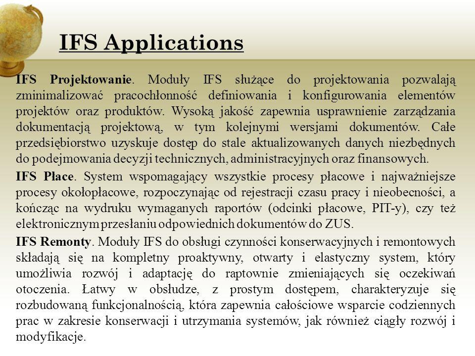 IFS Projektowanie. Moduły IFS służące do projektowania pozwalają zminimalizować pracochłonność definiowania i konfigurowania elementów projektów oraz