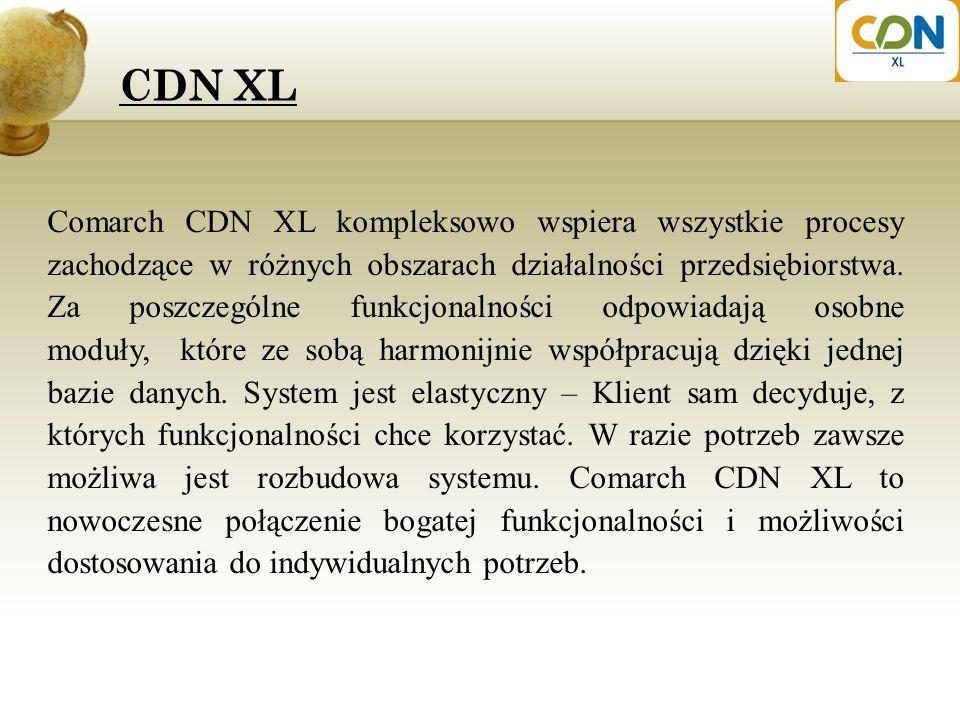 Comarch CDN XL kompleksowo wspiera wszystkie procesy zachodzące w różnych obszarach działalności przedsiębiorstwa. Za poszczególne funkcjonalności odp