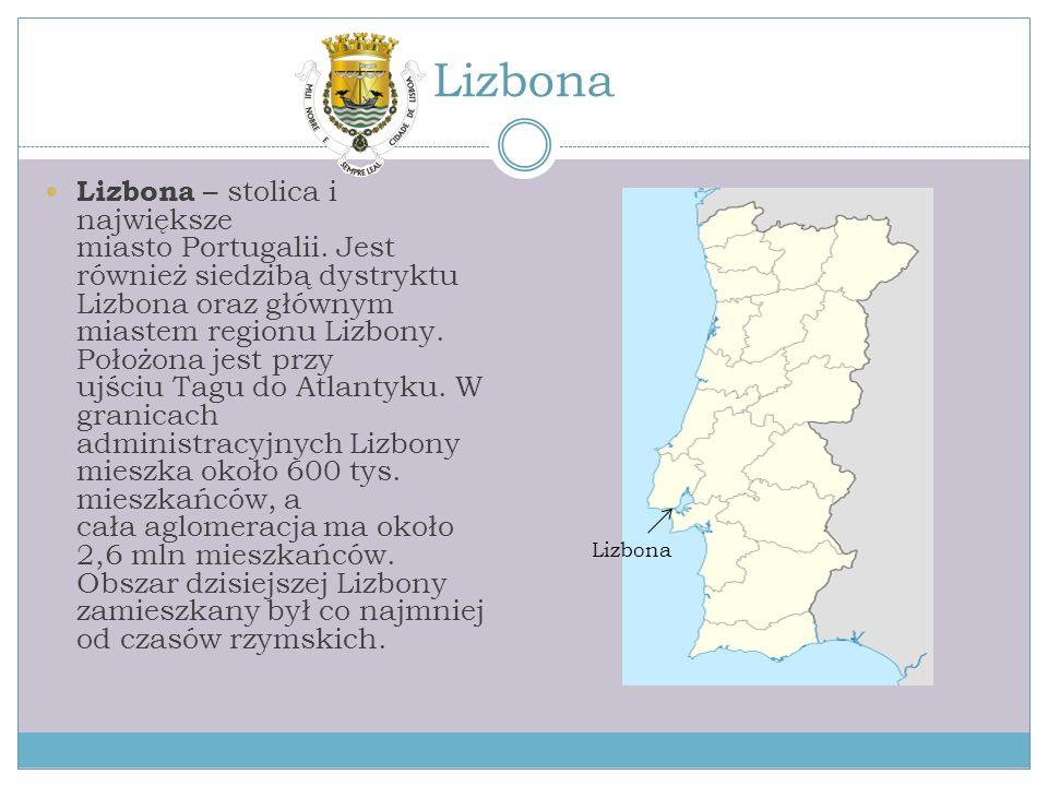 Lizbona Lizbona – stolica i największe miasto Portugalii. Jest również siedzibą dystryktu Lizbona oraz głównym miastem regionu Lizbony. Położona jest