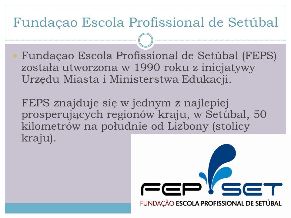 Fundaçao Escola Profissional de Setúbal Fundaçao Escola Profissional de Setúbal (FEPS) została utworzona w 1990 roku z inicjatywy Urzędu Miasta i Mini