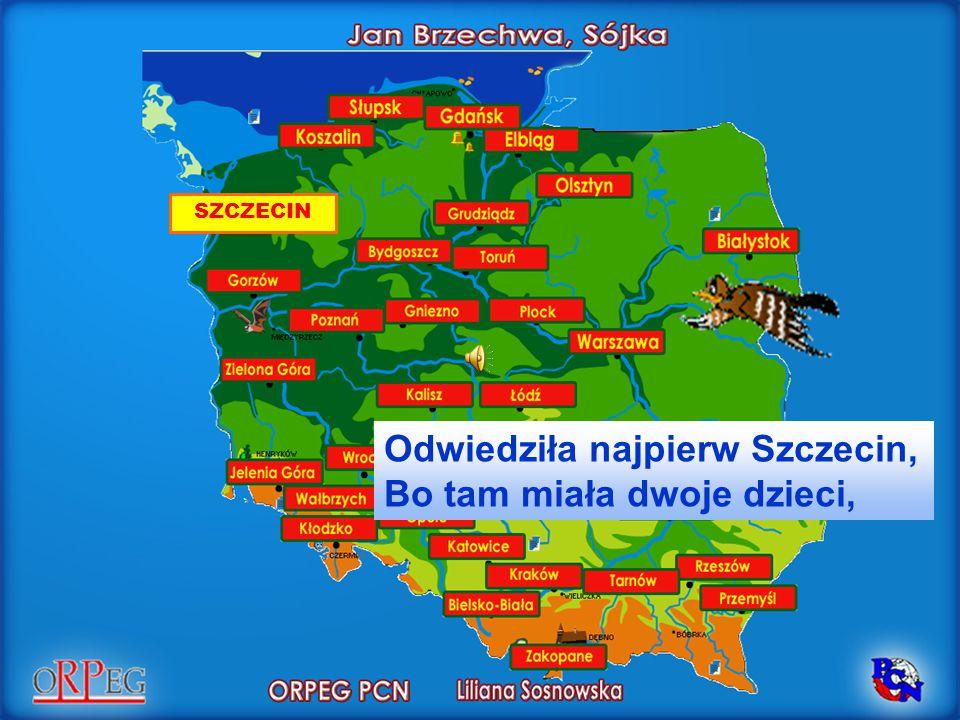 Odwiedziła najpierw Szczecin, Bo tam miała dwoje dzieci, SZCZECIN