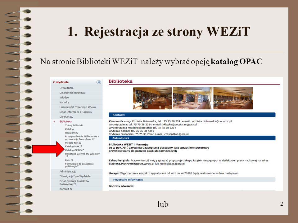 2 1. Rejestracja ze strony WEZiT lub Na stronie Biblioteki WEZiT należy wybrać opcję katalog OPAC