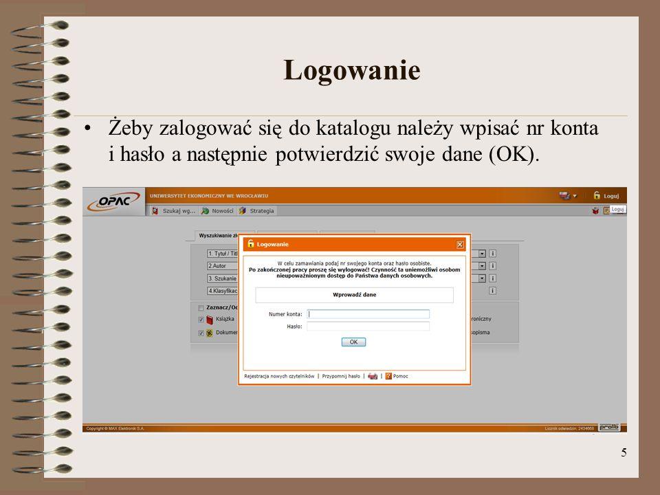 5 Logowanie Żeby zalogować się do katalogu należy wpisać nr konta i hasło a następnie potwierdzić swoje dane (OK).
