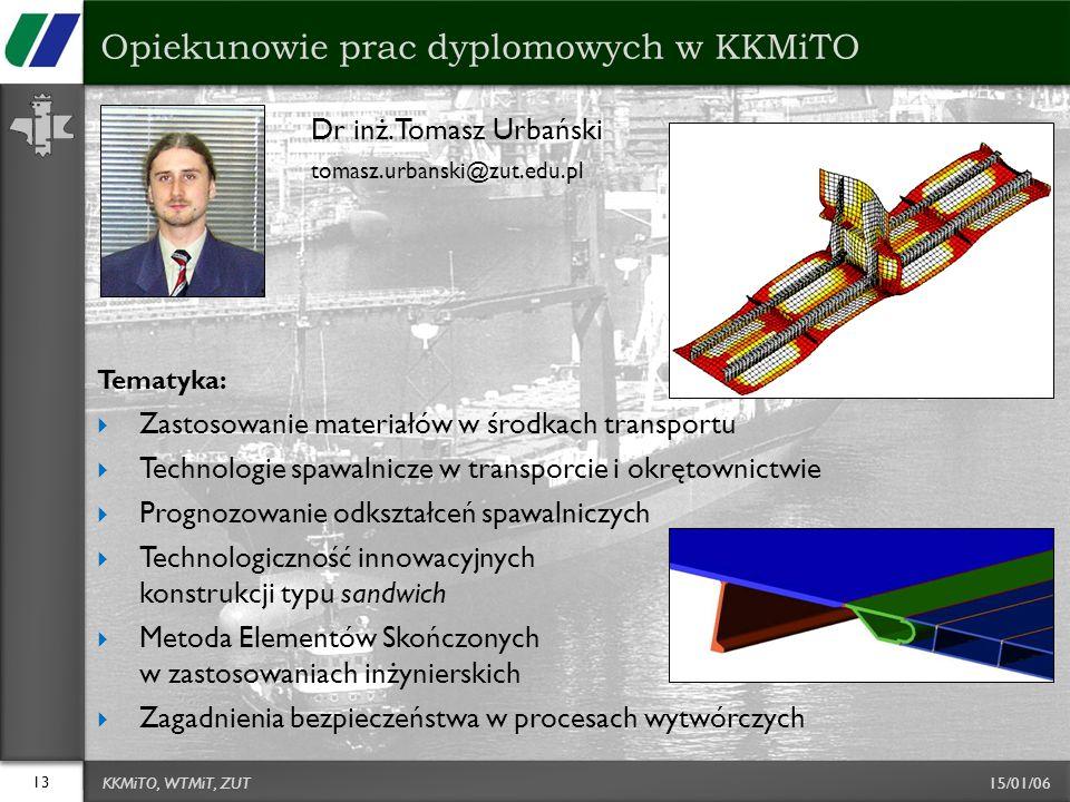 15/01/06 Dr inż. Tomasz Urbański tomasz.urbanski@zut.edu.pl Tematyka:  Zastosowanie materiałów w środkach transportu  Technologie spawalnicze w tran