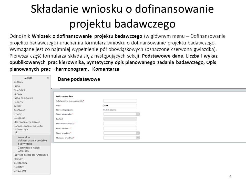 4 Składanie wniosku o dofinansowanie projektu badawczego Odnośnik Wniosek o dofinansowanie projektu badawczego (w głównym menu – Dofinansowanie projektu badawczego) uruchamia formularz wniosku o dofinansowanie projektu badawczego.