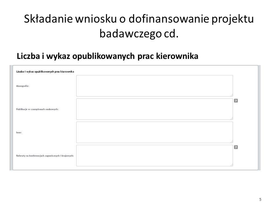 Składanie wniosku o dofinansowanie projektu badawczego cd. Liczba i wykaz opublikowanych prac kierownika 5