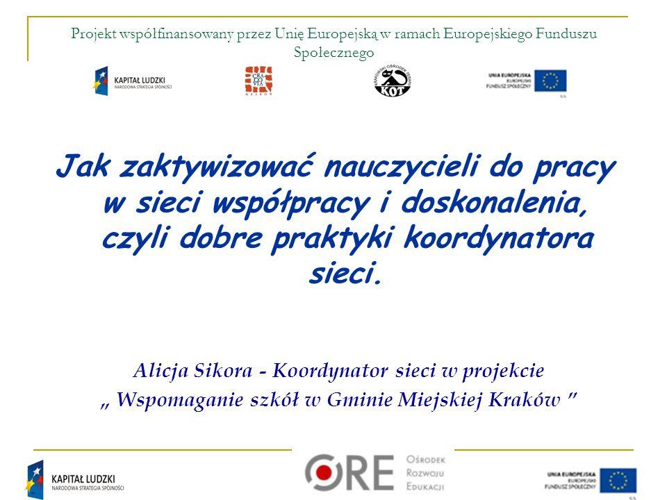 Tytuł Projektu: Wspomaganie rozwoju szkół w Gminie Miejskiej Kraków Realizator Projektu w imieniu Gminy Miejskiej Kraków: Krakowski Ośrodek Terapii