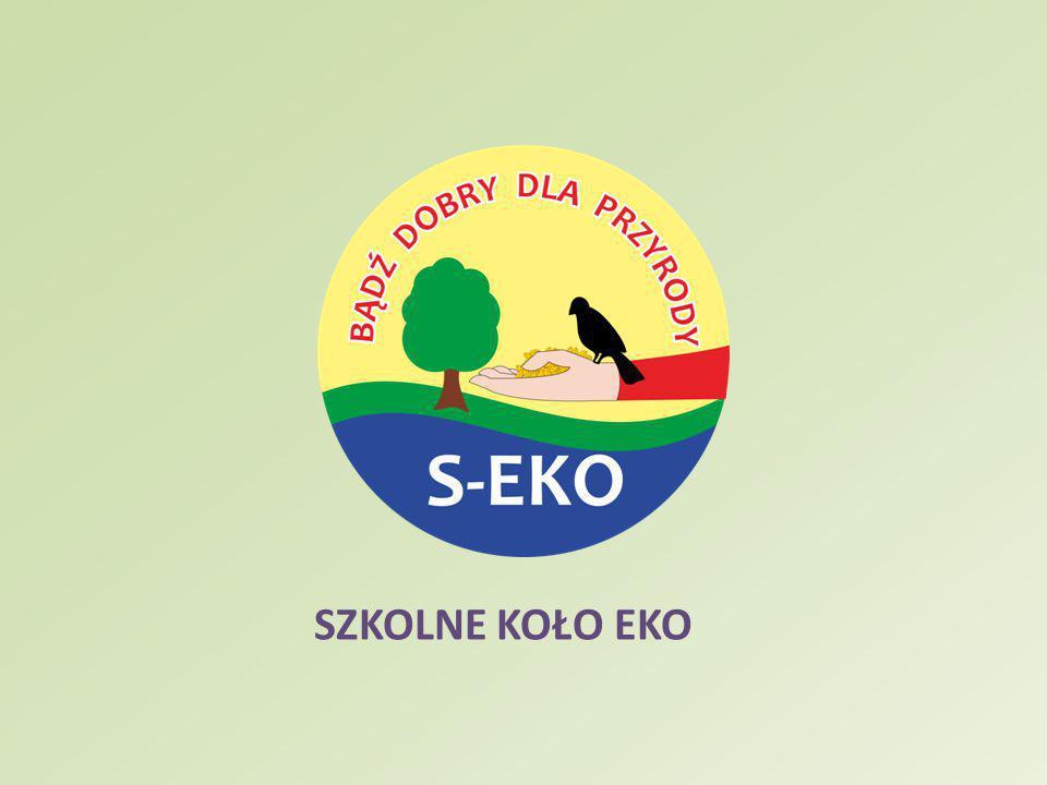 Zdjęcia: Dominika B, Karolina Góryjowska, Internet Gify: www.1gif.pl Opracowanie prezentacji: członkowie koła S-EKO