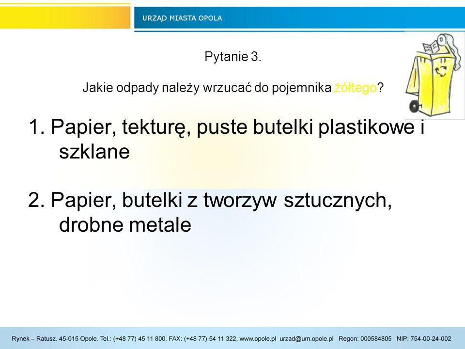 Pytanie 3.Jakie odpady należy wrzucać do pojemnika żółtego.