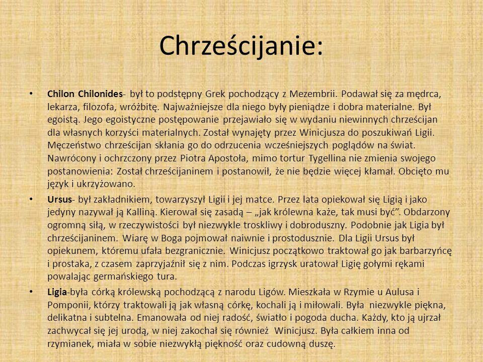 Chrześcijanie: Chilon Chilonides- był to podstępny Grek pochodzący z Mezembrii. Podawał się za mędrca, lekarza, filozofa, wróżbitę. Najważniejsze dla