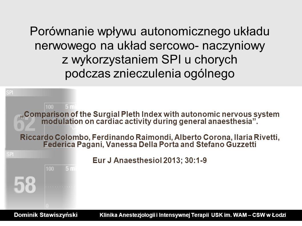 """Porównanie wpływu autonomicznego układu nerwowego na układ sercowo- naczyniowy z wykorzystaniem SPI u chorych podczas znieczulenia ogólnego """"Compariso"""