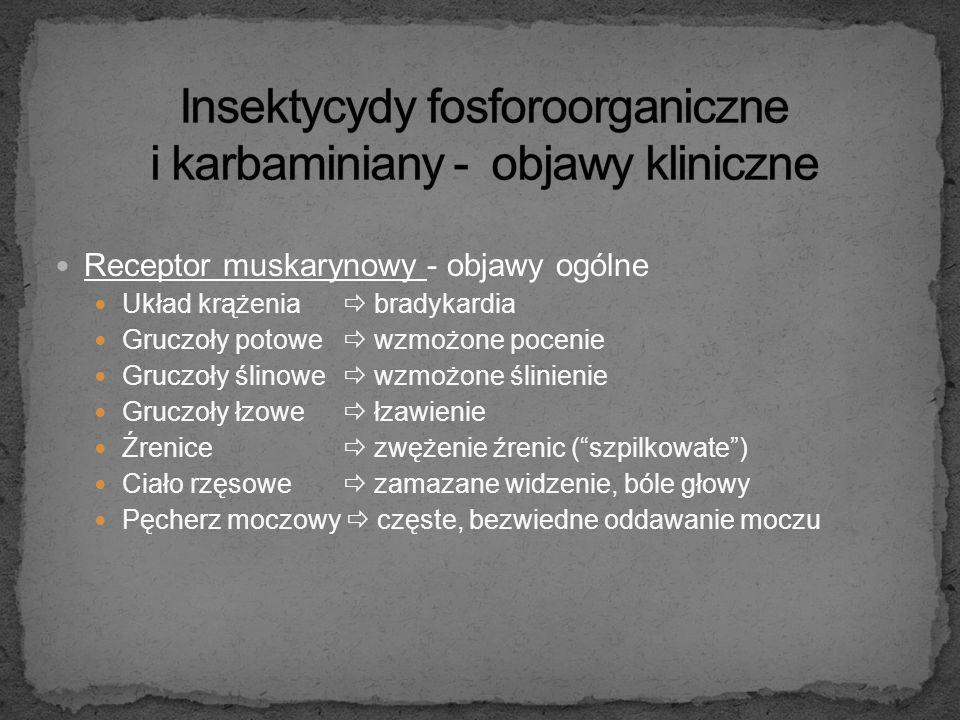 Dawka toksyczna: zróżnicowana; zależna od rodzaju związku, szybkości metabolizmu Rozpoznanie:  wywiad,  charakterystyczny obraz kliniczny (objawy mu
