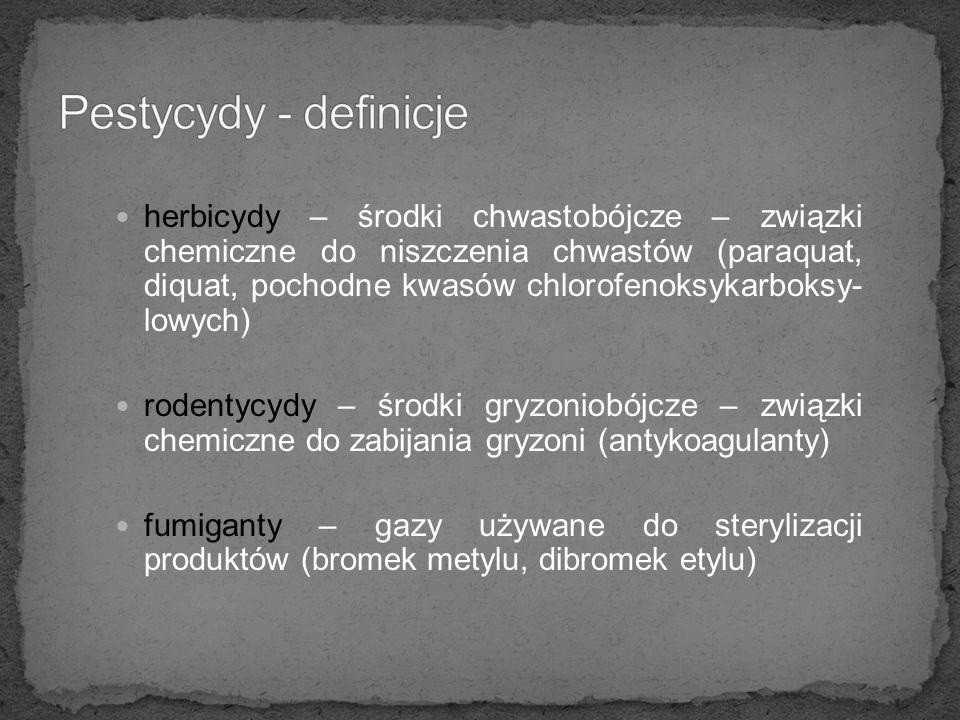 herbicydy – środki chwastobójcze – związki chemiczne do niszczenia chwastów (paraquat, diquat, pochodne kwasów chlorofenoksykarboksy- lowych) rodentycydy – środki gryzoniobójcze – związki chemiczne do zabijania gryzoni (antykoagulanty) fumiganty – gazy używane do sterylizacji produktów (bromek metylu, dibromek etylu)
