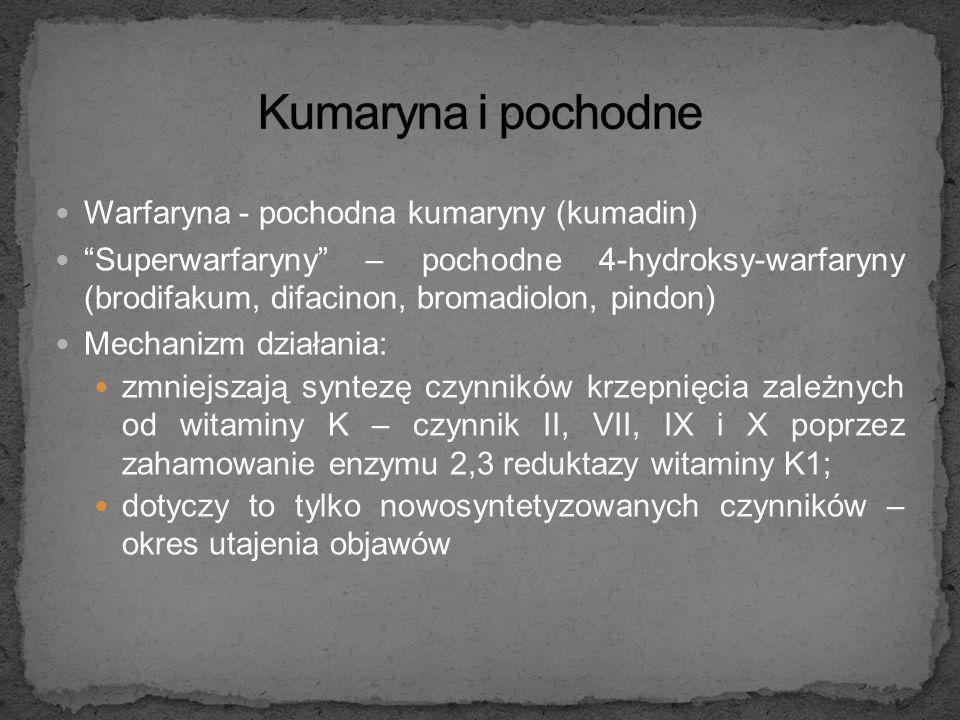 antykoagulanty - pochodne kumaryny fosforek cynku pochodne cebuli morskiej