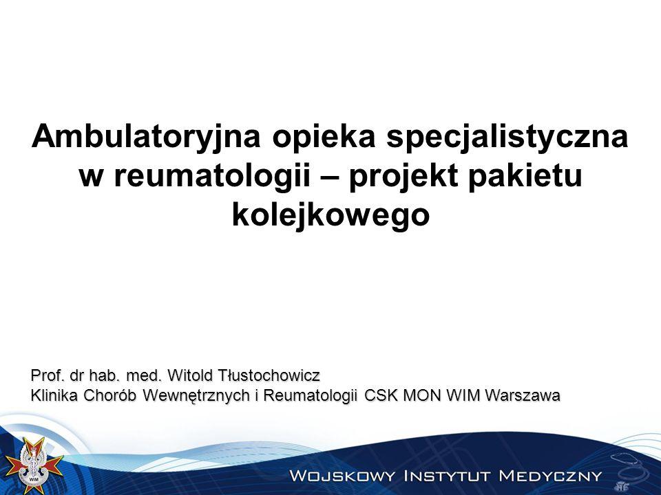 Ambulatoryjna opieka specjalistyczna w reumatologii – projekt pakietu kolejkowego Prof.