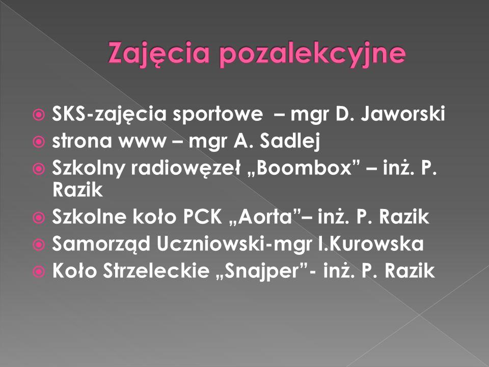 SKS-zajęcia sportowe – mgr D. Jaworski  strona www – mgr A.
