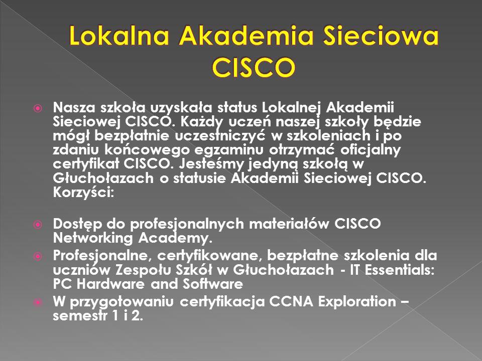  Nasza szkoła uzyskała status Lokalnej Akademii Sieciowej CISCO.