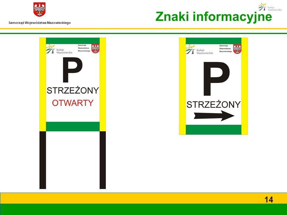 Samorząd Województwa Mazowieckiego 14 Znaki informacyjne