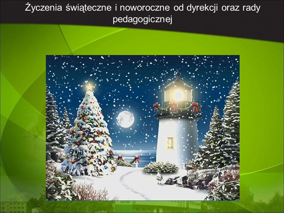 Życzenia świąteczne i noworoczne od dyrekcji oraz rady pedagogicznej