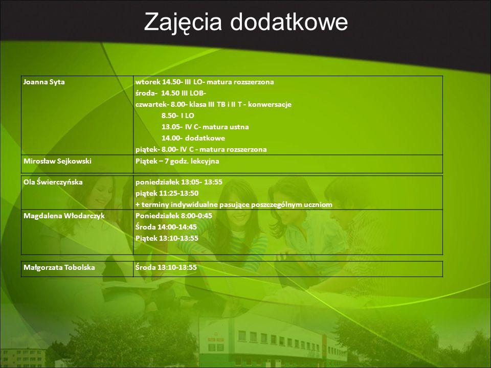 Joanna Syta wtorek 14.50- III LO- matura rozszerzona środa- 14.50 III LOB- czwartek- 8.00- klasa III TB i II T - konwersacje 8.50- I LO 13.05- IV C- matura ustna 14.00- dodatkowe piątek- 8.00- IV C - matura rozszerzona Mirosław SejkowskiPiątek – 7 godz.