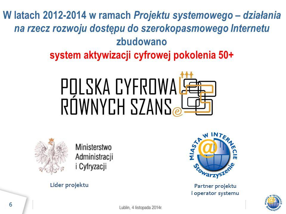 Lublin, 4 listopada 2014r. W latach 2012-2014 w ramach Projektu systemowego – działania na rzecz rozwoju dostępu do szerokopasmowego Internetu zbudowa