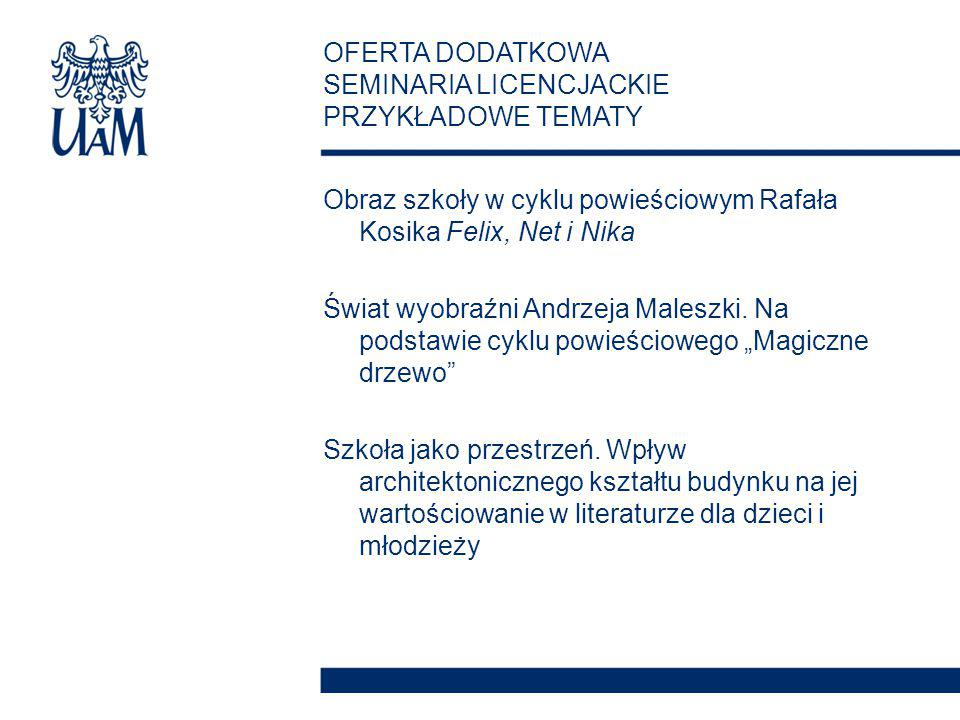 Obraz szkoły w cyklu powieściowym Rafała Kosika Felix, Net i Nika Świat wyobraźni Andrzeja Maleszki.