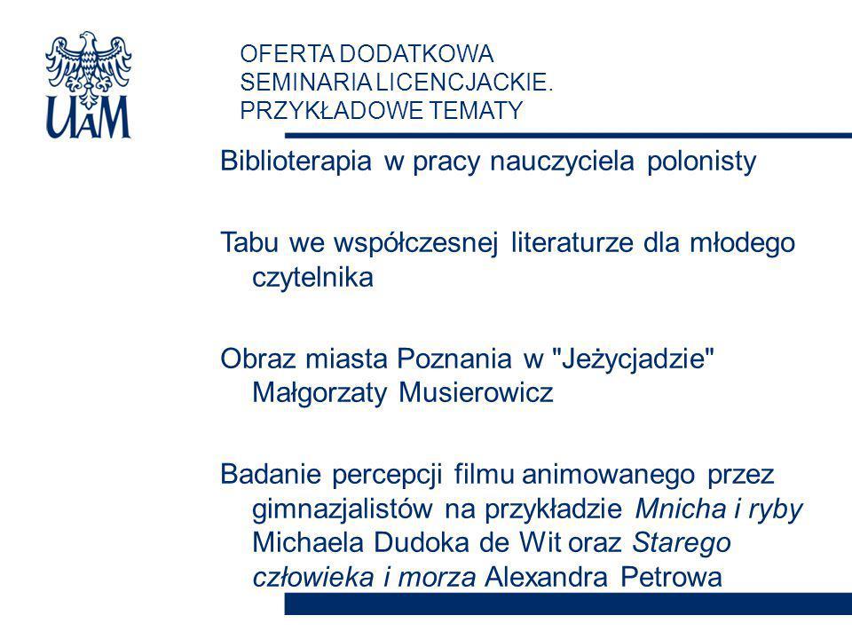 Biblioterapia w pracy nauczyciela polonisty Tabu we współczesnej literaturze dla młodego czytelnika Obraz miasta Poznania w