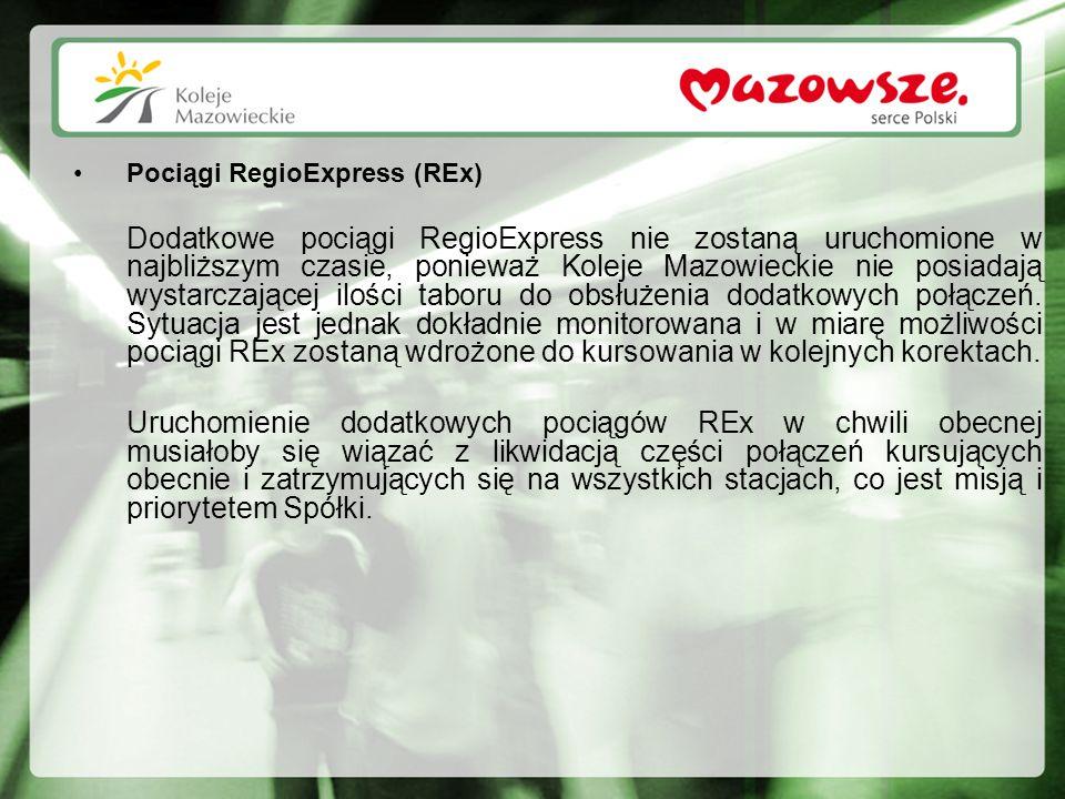 Pociągi RegioExpress (REx) Dodatkowe pociągi RegioExpress nie zostaną uruchomione w najbliższym czasie, ponieważ Koleje Mazowieckie nie posiadają wyst