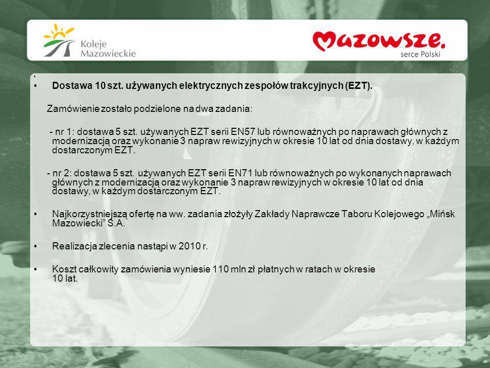 Dostawa 10 szt. używanych elektrycznych zespołów trakcyjnych (EZT). Zamówienie zostało podzielone na dwa zadania: - nr 1: dostawa 5 szt. używanych EZT