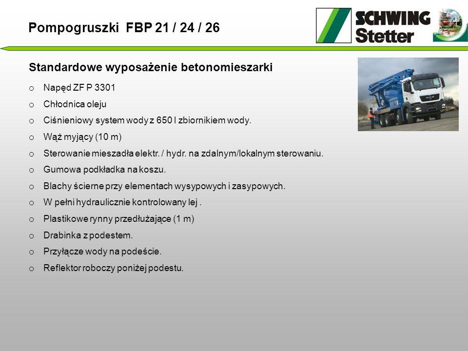 Standardowe wyposażenie betonomieszarki o Napęd ZF P 3301 o Chłodnica oleju o Ciśnieniowy system wody z 650 l zbiornikiem wody.