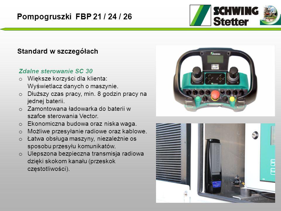 Standard w szczegółach Pompogruszki FBP 21 / 24 / 26 Zdalne sterowanie SC 30 o Większe korzyści dla klienta: Wyświetlacz danych o maszynie.