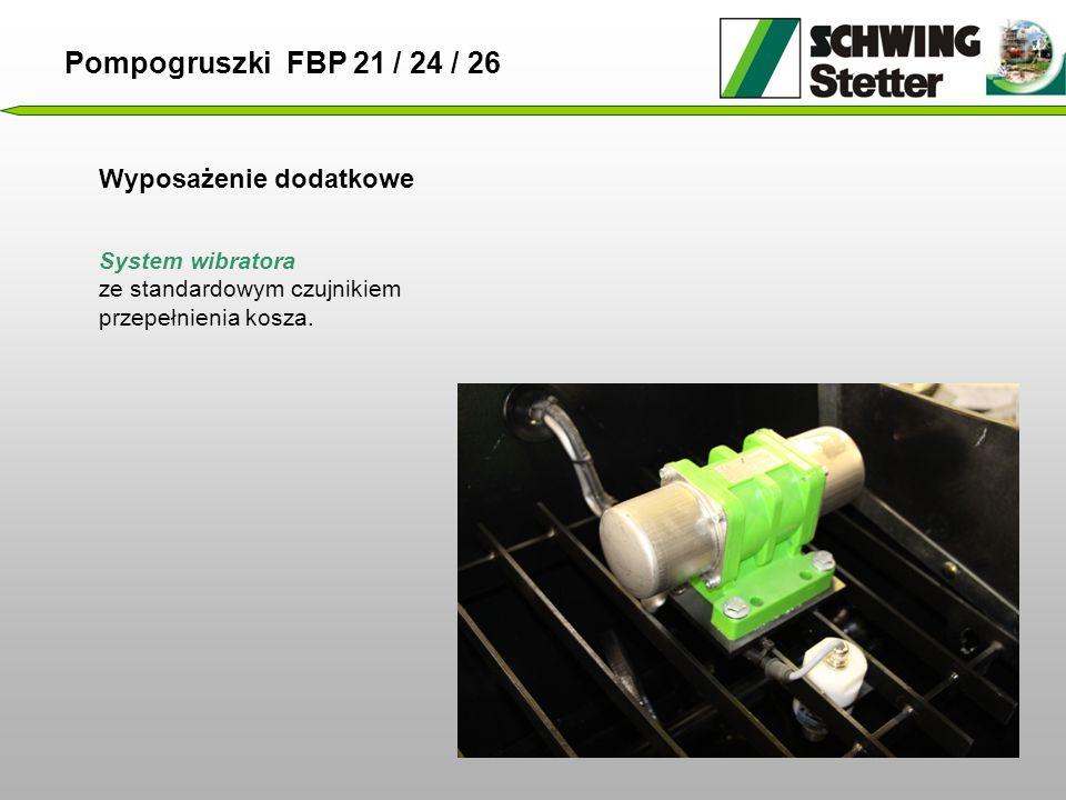 Wyposażenie dodatkowe Pompogruszki FBP 21 / 24 / 26 System wibratora ze standardowym czujnikiem przepełnienia kosza.